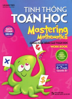 Tinh Thông Toán Học - Mastering Mathematics (Dành Cho Trẻ 6-7 Tuổi) - Quyển B