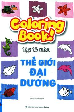 Coloring Book! Tập Tô Màu Thế Giới Đại Dương (Tái Bản 2017)