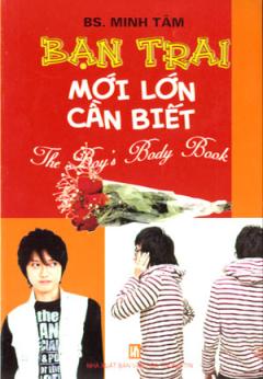 Bạn Trai Mới Lớn Cần Biết - The Boy's Body Book
