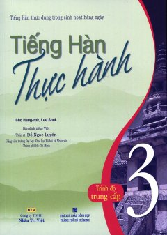Tiếng Hàn Thực Hành 3 - Trình Độ Trung Cấp (Kèm 1 CD)
