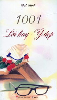 1001 Lời Hay - Ý Đẹp (Tái Bản 2016)