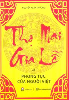 Thọ Mai Gia Lễ Và Phong Tục Của Người Việt