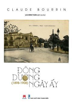 Đông Dương Ngày Ấy (1898 - 1908)