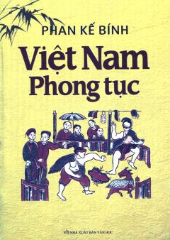 Việt Nam Phong Tục (Bìa Mềm) - Tái Bản 2017