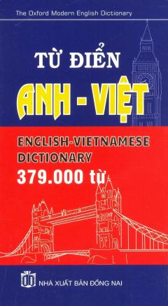 Từ Điển Anh - Việt (Khoảng 379.000 Từ)