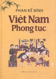 Việt Nam Phong Tục (Bìa Cứng) - Tái Bản 2017