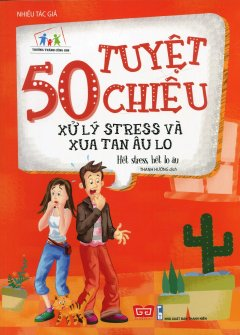 50 Tuyệt Chiêu Xử Lý Stress Và Xua Tan Âu Lo