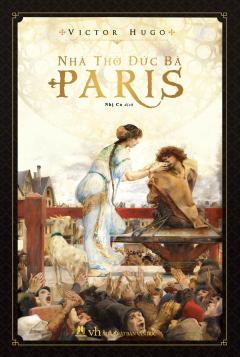 Nhà Thờ Đức Bà Paris (Bìa Mềm)