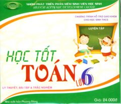 Đĩa CD - Học Tốt Toán Lớp 6 (Lý Thuyết, Bài Tập Và Trắc Nghiệm)