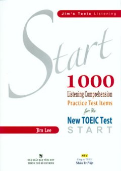 Start 1000 Listening Comprehension Practice Test Items For The New Toeic Test Start (Dùng Kèm 1 Đĩa MP3)