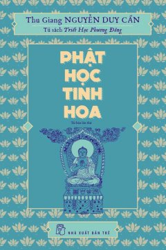 Phật Học Tinh Hoa (Tái Bản 2017)