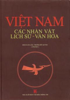Việt Nam Các Nhân Vật Lịch Sử - Văn Hóa