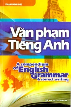 Văn Phạm Tiếng Anh (Acompendium Of English Grammar And Correct Writing)