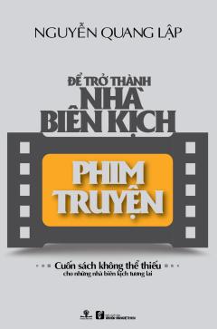 Để Trở Thành Nhà Biên Kịch Phim Truyện