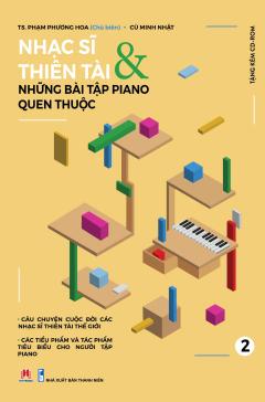 Nhạc Sĩ Thiên Tài & Những Bài Tập Piano Quen Thuộc - Tập 2 (Tặng Kèm CD)