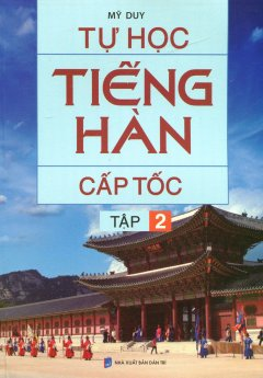 Tự Học Tiếng Hàn Cấp Tốc - Tập 2