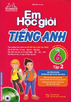 Em Học Giỏi Tiếng Anh Lớp 6 - Tập 2 (Tặng Kèm CD)