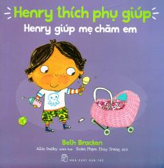 Henry Thích Phụ Giúp - Henry Giúp Mẹ Chăm Em