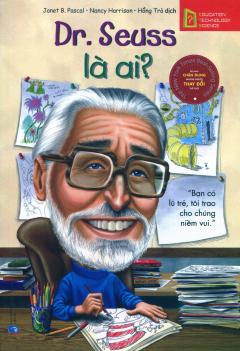 Bộ Sách Chân Dung Những Người Thay Đổi Thế Giới - Dr. Seuss Là Ai?
