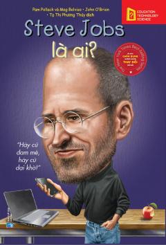 Bộ Sách Chân Dung Những Người Thay Đổi Thế Giới - Steve Jobs Là Ai?