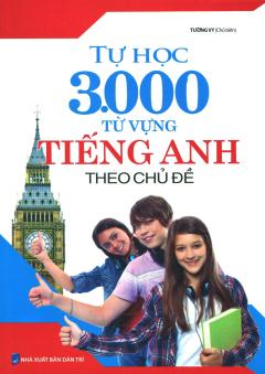 Tự Học 3.000 Từ Vựng Tiếng Anh Theo Chủ Đề