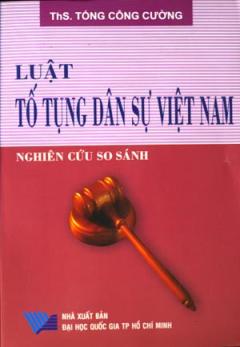 Luật Tố Tụng Dân Sự Việt Nam (Nghiên Cứu So Sánh)