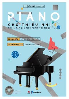 Piano Cho Thiếu Nhi - Tập 4 (Tái Bản 2016) - Tặng Kèm CD