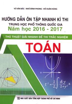 Hướng Dẫn Ôn Tập Nhanh Kì Thi Trung Học Phổ Thông Quốc Gia Năm Học 2016-2017 - Toán