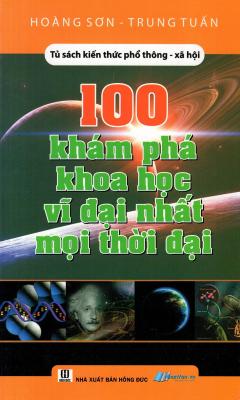 100 Khám Phá Khoa Học Vĩ Đại Nhất Mọi Thời Đại