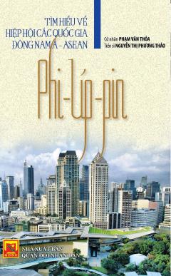Tìm Hiểu Về Hiệp Hội Các Quốc Gia Đông Nam Á - Asean: Phi-líp-pin