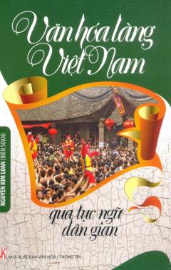 Văn Hóa Làng Việt Nam Qua Tục Ngữ Dân Gian