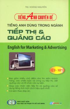 Tiếng Anh Chuyên Đề - Tiếng Anh Dùng Trong Ngành Tiếp Thị & Quảng Cáo (Kèm 1 CD)