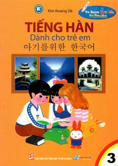 Tiếng Hàn Dành Cho Trẻ Em - Tập 3 (Tái Bản 2011)