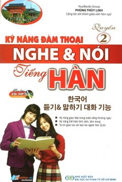 Kỹ Năng Đàm Thoại Nghe & Nói Tiếng Hàn (Quyển 2) (Kèm 1 CD)