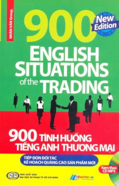 900 Tình Huống Tiếng Anh Thương Mại Tiếp Đón Đối Tác - Kế Hoạch Quảng Cáo Sản Phẩm Mới (Kèm 1 CD)