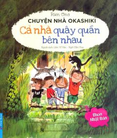 Ehon Nhật Bản - Chuyện Nhà Okashiki - Cả Nhà Quây Quần Bên Nhau