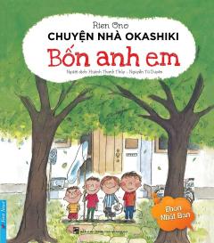 Ehon Nhật Bản - Chuyện Nhà Okashiki - Bốn Anh Em