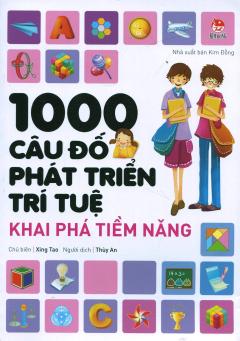 1000 Câu Đố Phát Triển Trí Tuệ - Khai Phá Tiềm Năng