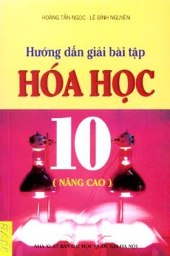 Hướng Dẫn Giải Bài Tập Hoá Học 10 (Nâng Cao)
