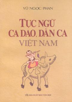 Tục Ngữ, Ca Dao, Dân Ca Việt Nam (Bìa Mềm)