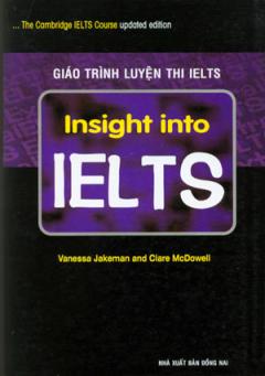 Giáo Trình Luyện Thi Ielts - Insight Into Ielts (Dùng Kèm 1 Đĩa CD)