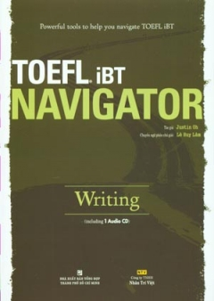 Powerful Tools To Help You Navigate Toefl iBT Navigator Writing (Dùng Kèm 1 Audio CD)