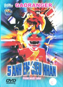 Gaoranger 5 Anh Em Siêu Nhân - Đĩa 6 (DVD - Phim Hoạt Hình Nhật Bản)