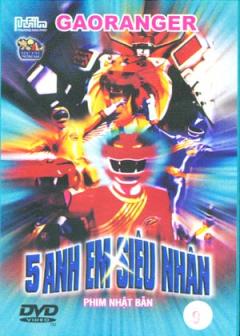 Gaoranger 5 Anh Em Siêu Nhân - Đĩa 9 (DVD - Phim Hoạt Hình Nhật Bản)
