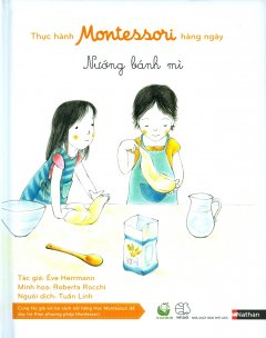 Thực Hành Montessori Hàng Ngày - Nướng Bánh Mì