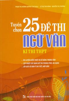 Tuyển Chọn 25 Đề Thi Ngữ Văn - Kì Thi THPT