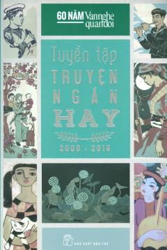 Tuyển Tập Truyện Ngắn Hay 2000 - 2016