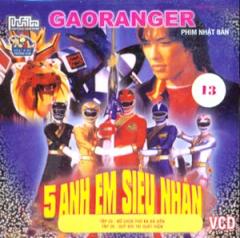 Gaoranger 5 Anh Em Siêu Nhân - Đĩa 13 (VCD - Phim Nhật Bản)