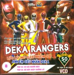 Deka Rangers - Lực Lượng Đặc Nhiệm SPD Anh Em Siêu Nhân Deka (Đĩa 8 - VCD)