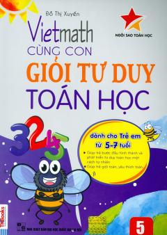 Vietmath - Cùng Con Giỏi Tư Duy Toán Học (Tập 5)